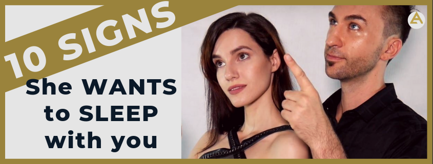 10 Signs She Wants To Sleep With You - The Attractive Man