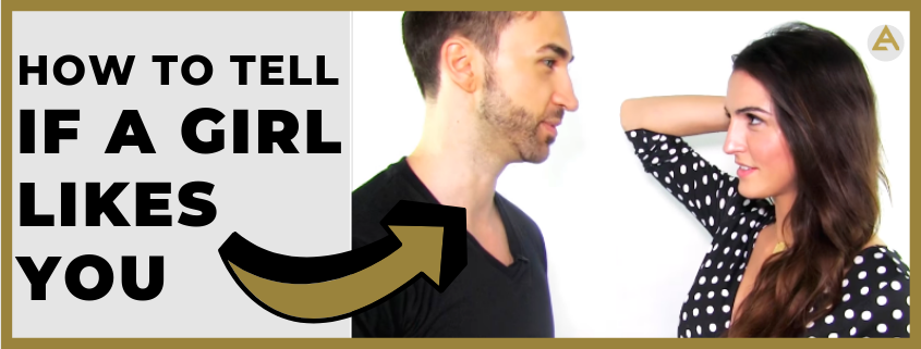 How To Tell If A Girl Likes You - The Attractive Man