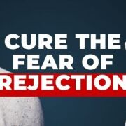 cure fear of rejection