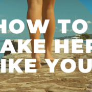 how to make her like you