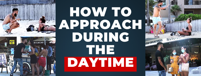 how to approach during the daytime