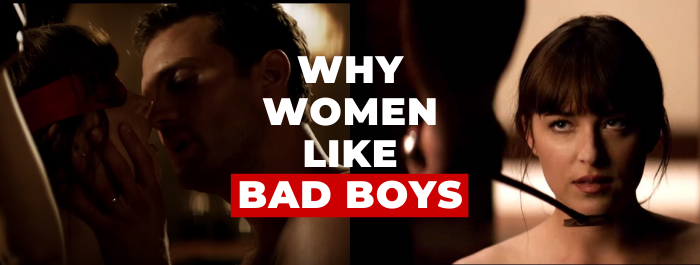 why do girls like bad boys
