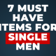 must have items for single men