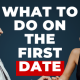what to do on the first date