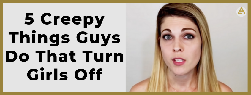 creepy things guys do